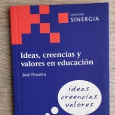 Libros de segunda mano: IDEAS, CREENCIAS Y VALORES EN EDUCACIÓN ** JOSÉ PENALVA BUITRAGO. Lote 203013546