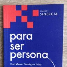Libros de segunda mano: PARA SER PERSONA ** XOSE MANUEL DOMINGUEZ PRIETO. Lote 203013583