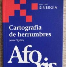 Libros de segunda mano: CARTOGRAFÍA DE HERRUMBRES. ** AFORISMOS SEPTIÉN, JAIME. Lote 203014051