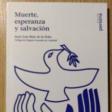 Libros de segunda mano: MUERTE, ESPERANZA Y SALVACIÓN ** JUAN LUIS RUIZ DE LA PEÑA. Lote 203014281