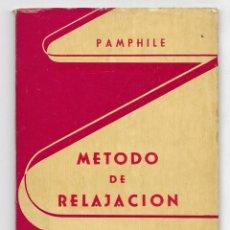 Libros de segunda mano: METODO DE RELAJACIÓN EJERCICIOS PRÁTICOS. PAMPHILE 1957. Lote 203289691