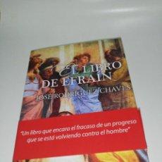 Libros de segunda mano: JOSE RODRÍGUEZ CHAVEZ - EL LIBRO DE EFRAÍN. Lote 203304565