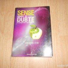 Libros de segunda mano: SENSE OMBRA DE DUBTE - UN PELEGRINATGE CAP A LA UNITAT - CHRISTINA STUB - ILUSTRAT. Lote 203328076