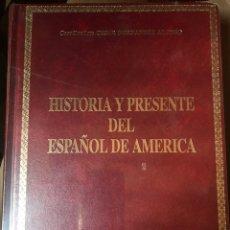 Libros de segunda mano: HISTORIA DEL PRESENTE DEL ESPAÑOL EN AMÉRICA. Lote 203352265