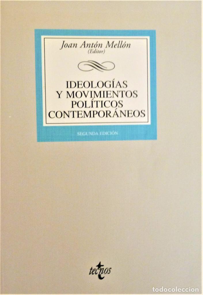 IDEOLOGIAS Y MOVIMIENTOS POLITICOS CONTEMPORANEOS - JOAN ANTON MELLON - TECNOS (Libros de Segunda Mano - Pensamiento - Filosofía)