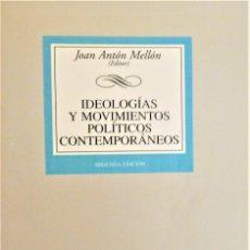 Libri di seconda mano: IDEOLOGIAS Y MOVIMIENTOS POLITICOS CONTEMPORANEOS - JOAN ANTON MELLON - TECNOS. Lote 189211120