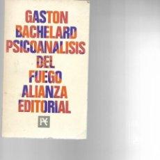 Libros de segunda mano: LIBRO DE GASTON BACHELARD PSICOANALISIS DEL FUEGO 1966. Lote 203776812