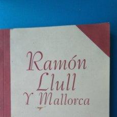 Libros de segunda mano: RAMON LLULL Y MALLORCA. Lote 204005096