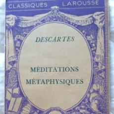 Libros de segunda mano: CLASSIQUES LAROUSSE. DECARTES. MÉDITATIONS. POR MARC SORIANO, 1952. Lote 204212125