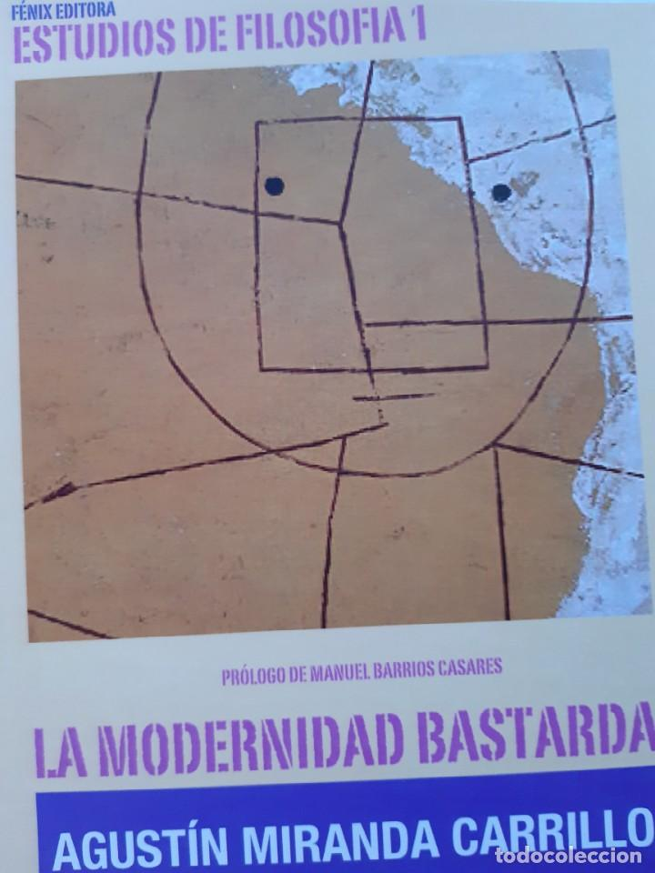 LA MODERNIDAD BASTARDA ESTUDIOS DE FILOSOFIA AGUSTIN MIRANDA CARRILLO PROLOGO MANUEL BARRIOS CASARES (Libros de Segunda Mano - Pensamiento - Filosofía)