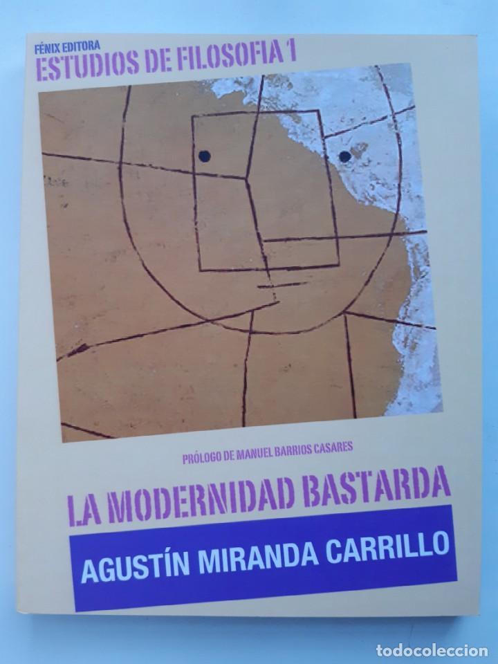 Libros de segunda mano: LA MODERNIDAD BASTARDA ESTUDIOS DE FILOSOFIA Agustin Miranda Carrillo prologo Manuel Barrios Casares - Foto 2 - 205078823