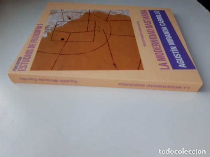 Libros de segunda mano: LA MODERNIDAD BASTARDA ESTUDIOS DE FILOSOFIA Agustin Miranda Carrillo prologo Manuel Barrios Casares - Foto 4 - 205078823