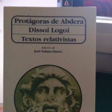 Libros de segunda mano: PROTÁGORAS DE ABDERA. DISSOI LOGOI. AKAL 1996. Lote 205533526