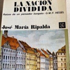 Libri di seconda mano: LA NACIÓN DIVIDIDA, RIPALDA. Lote 205573032