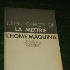 Libros de segunda mano: L'HOME MAQUINA, DE JULIEN OFFROY DE LA METRIE - ED.LAIA 1983. Lote 205824321