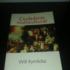 Livros em segunda mão: KYMLICKA WILL, CIUDADANÍA MULTICULTURAL. Lote 206291233