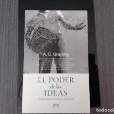 Libros de segunda mano: EL PODER DE LAS IDEAS POR A.C. GRAYLING. Lote 206549923
