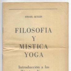 Libros de segunda mano: FILOSOFIA Y MISTICA YOGA. INTRODUCCIÓN A LAS TÉCNICAS YOGAS. QUILES, ISMAEL. 1967. Lote 206809603