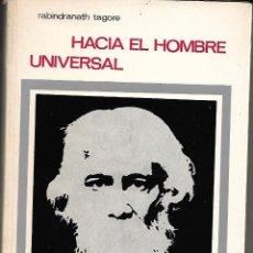 Libros de segunda mano: HACIA EL HOMBRE UNIVERSAL. DE RABINDRANATH TAGORE. Lote 206950218