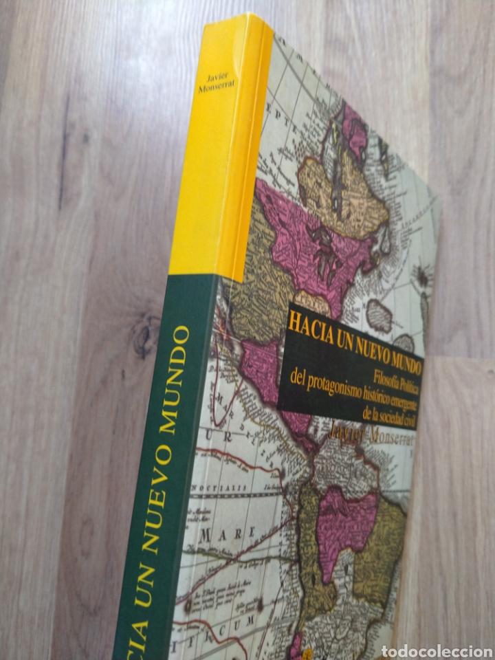 Libros de segunda mano: Hacia un nuevo mundo. Javier Monserrat. Filosofía política. - Foto 2 - 206968443