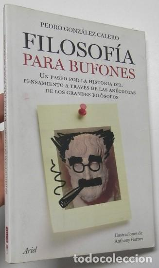 FILOSOFÍA PARA BUFONES - PEDRO GONZÁLEZ CALERO (Libros de Segunda Mano - Pensamiento - Filosofía)