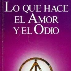 Libros de segunda mano: LO QUE HACE EL AMOR Y EL ODIO, EFRAÍN VILLEGAS QUINTERO, CREADOR DE LA GNOSIS. Lote 207026951