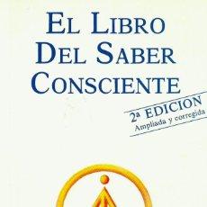 Libros de segunda mano: EL LIBRO DEL SABER CONSCIENTE, EFRÍA VILLEGAS QUINTERO, CREADOR DE LA GNOSIS. Lote 207029390