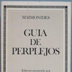 Libros de segunda mano: GUÍA DE PERPLEJOS. MAIMÓNIDES. Lote 207031902