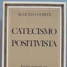Libros de segunda mano: CATECISMO POSITIVISTA. COMTE. Lote 207032318