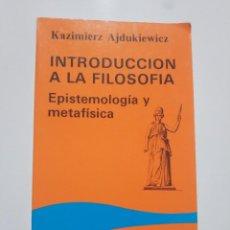 Libros de segunda mano: INTRODUCCION A LA FILOSOFIA EPISTEMOLOGIA Y METAFISICA.- KAZIMIERZ AJDUKIEWIEZ. Lote 207138120