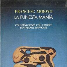 Libros de segunda mano: FRANCES ARROYO - LA FUNESTA MANÍA. Lote 207263740