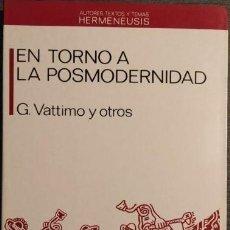 Libros de segunda mano: VATTIMO Y OTROS - EN TORNO A LA POSMODERNIDAD. Lote 207270506