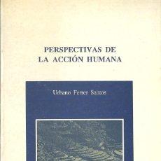 Libros de segunda mano: URBANO FERRER SANTOS - PERSPECTIVAS DE LA ACCIÓN HUMANA. Lote 207275561