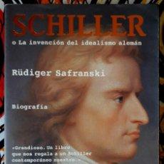 Livros em segunda mão: RÜDIGER SAFRANSKI . SCHILLER O LA INVENCIÓN DEL IDEALISMO ALEMÁN. BIOGRAFÍA . TUSQUETS. Lote 207347851
