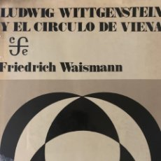 Libros de segunda mano: WITTGENSTEIN Y EL CÍRCULO DE VIENA, WAISMANN. Lote 207587566