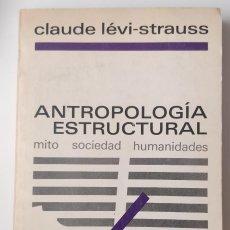 Libros de segunda mano: ANTROPOLOGIA ESTRUCTURAL: MITO, SOCIEDAD, HUMANIDADES**CLAUDE LÉVI-STRAUSS. Lote 207695988