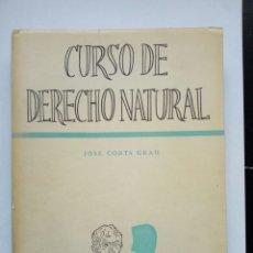 Libros de segunda mano: CURSO DE DERECHO NATURAL (1959, JOSÉ CORTS GRAU) 2ª ED. REVISADA - ALGUNAS PÁGINAS CON ANOTACIONES. Lote 207762776