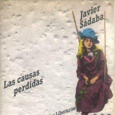 Libros de segunda mano: JAVIER SÁDABA - LAS CAUSAS PERDIDAS. Lote 207791300