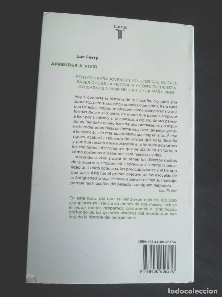 Libros de segunda mano: LUC FERRY - APRENDER A VIVIR, FILOSOFIA PARA MENTES JOVENES - EDICIONES TAURUS 2007 - Foto 2 - 207859923