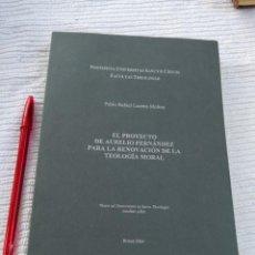 Libros de segunda mano: EL PROYECTO DE AURELIO FERNANDEZ PARA LA RENOVACIÓN DE LA TEOLOGÍA MORAL- ENVÍO CERTIFICADO 9,99. Lote 207885623