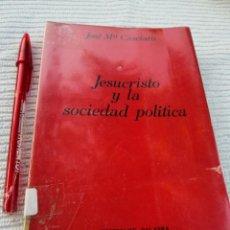 Libros de segunda mano: JOSE MARIA CASCIARO - JESUCRISTO Y LA SOCIEDAD POLITICA - FILOSOFIA- ENVÍO CERTIFICADO 6,99. Lote 207887927