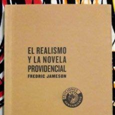 Libros de segunda mano: FREDRIC JAMESON . EL REALISMO Y LA NOVELA PROVIDENCIAL. Lote 277289718