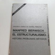 Libros de segunda mano: EL ESTRUCTURALISMO. HISTORIA, PROBLEMAS Y MÉTODOS (MANFRED BIERWISCH). Lote 208135403