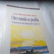 Libros de segunda mano: OTRO MUNDO ES POSIBLE, JUAN MANUEL COBO SUERO, 2005. Lote 208156341