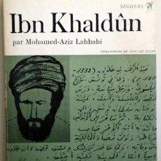 Libros de segunda mano: LAHBABI, MOHAMED-AZIZ - IBN KHALDÛN - PARIS 1968 - ILUSTRADO. Lote 221864625
