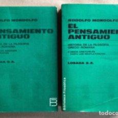 Libros de segunda mano: EL PENSAMIENTO ANTIGUO, HISTORIA DE LA FILOSOFÍA GRECO-ROMANA. RODOLFO MONDOLFO. DOS TOMOS. Lote 208324735