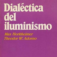 Libros de segunda mano: MAX HORKHEIMER / THEODOR W. ADORNO - DIALÉCTICA DEL ILUMINISMO. Lote 208661063