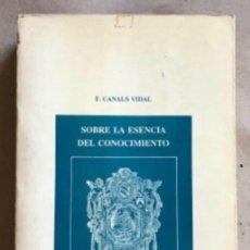 Libros de segunda mano: SOBRE LA ESENCIA DEL CONOCIMIENTO. F. CANALS VIDAL. BIBLIOTECA UNIVERSITARIA DE FILOSOFÍA 1987.. Lote 208791686