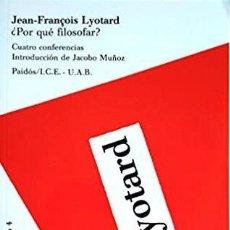 Libros de segunda mano: JEAN-FRANÇOIS LYOTARD - ¿POR QUÉ FILOSOFAR?. Lote 208904481