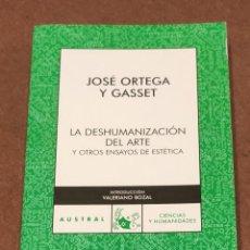 Libros de segunda mano: LA DESHUMANIZACIÓN DEL ARTE Y OTROS ENSAYOS DE ESTÉTICA. JOSÉ ORTEGA Y GASSET.. Lote 209149456